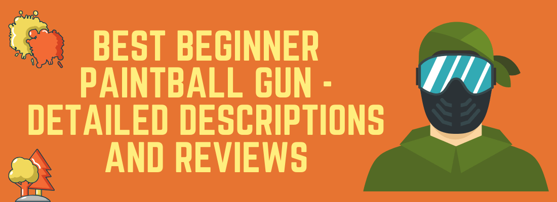 Best Beginner Paintball Gun February 2021 - [Buying Guide and Reviews]