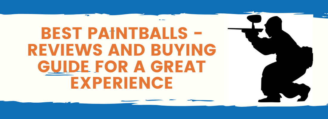 Best Paintballs Reviews and Buying Guide For a Great Experience