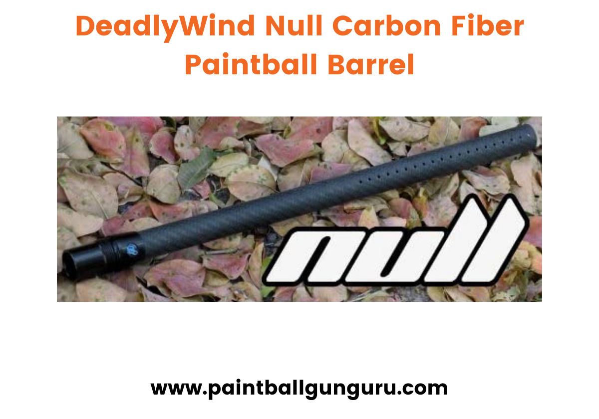 DeadlyWind Null Carbon Fiber Paintball Barrel - Best Paintball Barrels