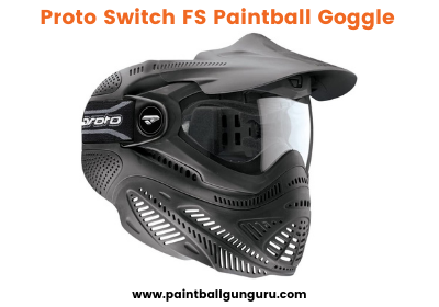 Proto Switch FS Paintball Goggle - Best Paintball Masks